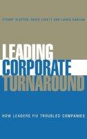 Slatter, Stuart - Leading Corporate Turnaround - 9780470025598 - V9780470025598