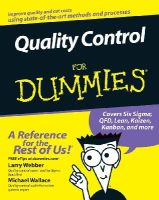 Webber, Larry, Wallace, Michael - Quality Control For Dummies - 9780470069097 - V9780470069097