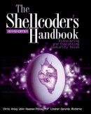 Chris Anley, John Heasman, Felix Lindner, Gerardo Richarte - The Shellcoder's Handbook: Discovering and Exploiting Security Holes - 9780470080238 - V9780470080238