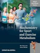 MacLaren, Donald; Morton, James - Biochemistry for Sport and Exercise Metabolism - 9780470091852 - V9780470091852