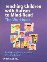 Howlin, Patricia; Baron-Cohen, Simon; Hadwin, Julie A. - Teaching Children with Autism to Mind-Read - 9780470093245 - V9780470093245