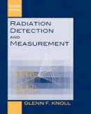 Knoll, Glenn F. - Radiation Detection and Measurement - 9780470131480 - V9780470131480