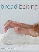 DiMuzio, Daniel T. - Bread Baking: An Artisan's Perspective - 9780470138823 - V9780470138823