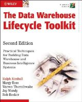 Kimball, Ralph; Ross, Margy; Thornthwaite, Warren; Mundy, Joy; Becker, Bob - The Data Warehouse Lifecycle Toolkit - 9780470149775 - V9780470149775