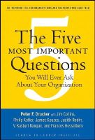 Drucker, Peter F. - The Five Most Important Questions You Will Ever Ask About Your Organization - 9780470227565 - V9780470227565