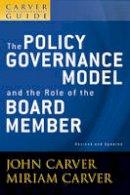 Carver, John; Carver, Miriam; Carver Governance Design Inc. - Policy Governance Model and the Role of the Board Member - 9780470392522 - V9780470392522
