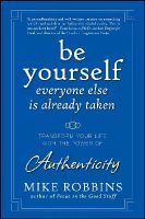 Robbins, Mike - Be Yourself, Everyone Else is Already Taken - 9780470395011 - V9780470395011