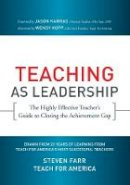 Teach For America, Steven Farr - Teaching As Leadership: The Highly Effective Teacher's Guide to Closing the Achievement Gap - 9780470432860 - V9780470432860