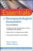 Hebben, Nancy; Milberg, William - Essentials of Neuropsychological Assessment - 9780470437476 - V9780470437476