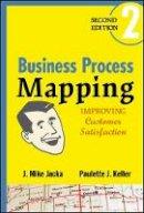 Jacka, J. Mike; Keller, Paulette J. - Business Process Mapping - 9780470444580 - V9780470444580