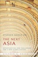 Roach, Stephen S. - Stephen Roach on the Next Asia - 9780470446997 - KSG0011879