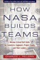 Pellerin, Charles J. - How NASA Builds Teams - 9780470456484 - V9780470456484