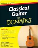 Chappell, Jon; Phillips, Mark - Classical Guitar For Dummies - 9780470464700 - V9780470464700