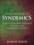 Singer, Merrill - Introduction to Syndemics - 9780470472033 - V9780470472033