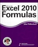 Walkenbach, John - Excel 2010 Formulas - 9780470475362 - V9780470475362