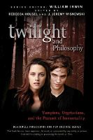 - Twilight and Philosophy: Vampires, Vegetarians, and the Pursuit of Immortality (The Blackwell Philosophy and Pop Culture Series) - 9780470484234 - KRF0007050