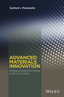 Moskowitz, Sanford L. - Advanced Materials Innovation: Managing Global Technology in the 21st century - 9780470508923 - V9780470508923