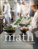 The Culinary Institute of America (CIA) - Math for the Professional Kitchen - 9780470508961 - V9780470508961
