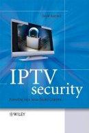 Ramirez, David H. - IPTV Security - 9780470519240 - V9780470519240