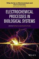 - Electrochemical Processes in Biological Systems (The Wiley Series on Electrocatalysis and Electrochemistry) - 9780470578452 - V9780470578452