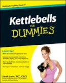 Lurie, Sarah - Kettlebells For Dummies - 9780470599297 - V9780470599297