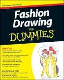 Arnold, Lisa, Egan, Marianne - Fashion Drawing For Dummies - 9780470601600 - V9780470601600