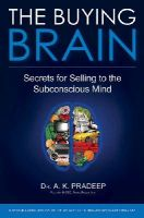 A.K. Pradeep - The Buying Brain: Secrets for Selling to the Subconscious Mind - 9780470601778 - V9780470601778