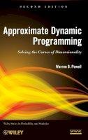 Powell, Warren B. - Approximate Dynamic Programming - 9780470604458 - V9780470604458