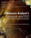 Ligh, Michael; Adair, Steven; Hartstein, Blake; Richard, Matthew - Malware Analyst's Cookbook and DVD - 9780470613030 - V9780470613030