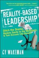 Wakeman, Cy - Reality-Based Leadership - 9780470613504 - V9780470613504