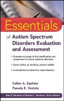 Saulnier, Celine A.; Ventola, Pamela E.; Tsatsanis, Katherine D. - Essentials of Autism Spectrum Disorders Evaluation and Assessment - 9780470621943 - V9780470621943
