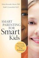 Kennedy-Moore, Eileen; Lowenthal, Mark S. - Smart Parenting for Smart Kids - 9780470640050 - V9780470640050