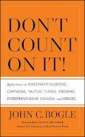 Bogle, John C. - Don't Count on It! - 9780470643969 - V9780470643969