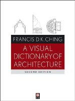 Francis D. K. Ching - A Visual Dictionary of Architecture - 9780470648858 - V9780470648858
