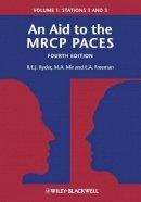 Ryder, Robert E. J.; Mir, M. Afzal; Freeman, E. Anne - An Aid to the MRCP PACES - 9780470655092 - V9780470655092