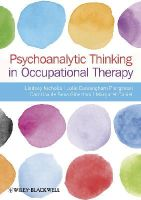 Nicholls, Lindsey; Cunningham-Piergrossi, Julie; de Sena-Gibertoni, Carolina; Daniel, Margaret - Psychoanalytic Thinking in Occupational Therapy - 9780470655863 - V9780470655863