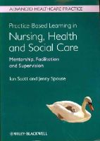 Scott, Ian; Spouse, Jenny - Practice Based Learning in Nursing, Health and Social Care: Mentorship, Facilitation and Supervision - 9780470656068 - V9780470656068