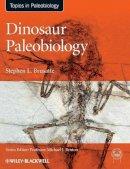 Brusatte, Stephen L. - Dinosaur Paleobiology - 9780470656587 - V9780470656587