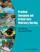 Aldridge, Paul; O'Dwyer, Louise - Practical Emergency and Critical Care Veterinary Nursing - 9780470656815 - V9780470656815