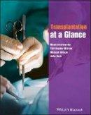 Clatworthy, Menna; Watson, Christopher; Allison, Michael; Dark, John - Transplantation at a Glance - 9780470658420 - V9780470658420