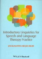 McAllister, Jan; Miller, James E. - Introductory Linguistics for Speech and Language Therapy Practice - 9780470671108 - V9780470671108