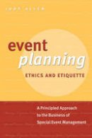 Allen, Judy - Event Planning Ethics and Etiquette - 9780470676448 - V9780470676448