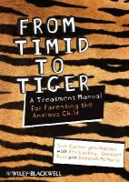 Cartwright-Hatton, Sam; Laskey, Ben; Rust, Stewart; McNally, Deborah - From Timid to Tiger - 9780470683101 - V9780470683101