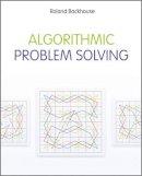Backhouse, Roland C. - Algorithmic Problem Solving - 9780470684535 - V9780470684535