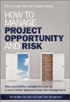 Ward, Stephen; Chapman, Chris - How to Manage Project Opportunity and Risk - 9780470686492 - V9780470686492