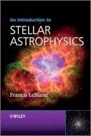 LeBlanc, Francis - An Introduction to Stellar Astrophysics - 9780470699560 - V9780470699560