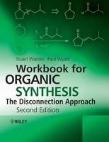 Warren, Stuart; Wyatt, Paul - Workbook for Organic Synthesis - 9780470712269 - V9780470712269