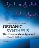 Warren, Stuart; Wyatt, Paul - Organic Synthesis - 9780470712368 - V9780470712368