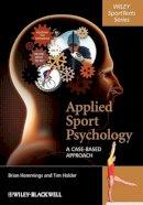 Hemmings, Dr. Brian; Holder, Tim - Applied Sport Psychology - 9780470725740 - V9780470725740