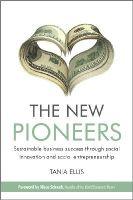 Ellis, Tania - The New Pioneers - 9780470748428 - V9780470748428